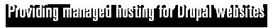 Providing managed hosting for Drupal websites